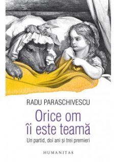 Lansare carte: 'Orice om ii este teama' de Radu Paraschivescu